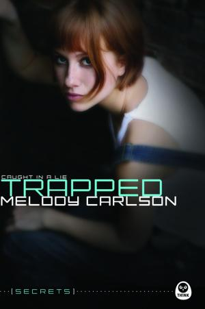 Trapped, Melody Carlson on Teen Talk, Choose NOW Radio